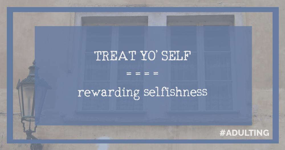 treat yo' self yourself reward positive reinforcement community wellness