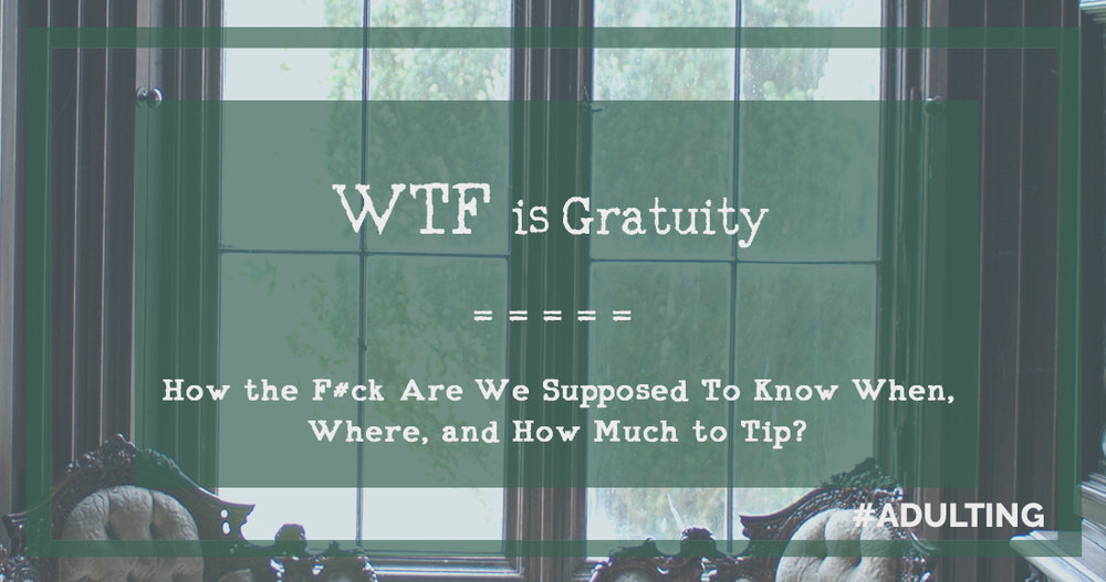 gratuity tips tipping service reward | adulting