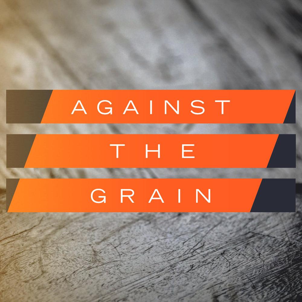 Against the Grain - Social Media.jpg