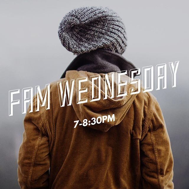 Tonight is FAM WEDNESDAY! We've made some exciting changes and are excited for the semester ahead! Don't miss it tonight, see you soon! 7-8:30PM