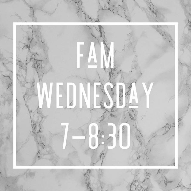 Fam Wednesday tonight! If you missed it, we had a BLAST last week and we can't wait to do it again tonight! See you at 7pm!