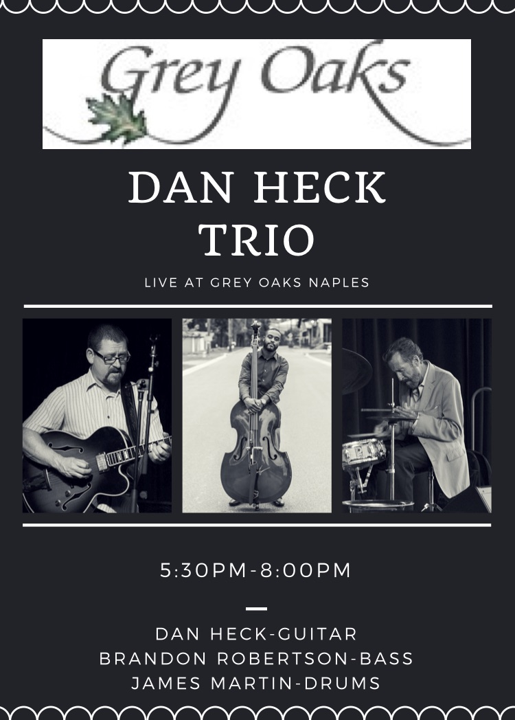 Dan Heck Trio Live at Grey Oaks Naples 8:25:18.jpg