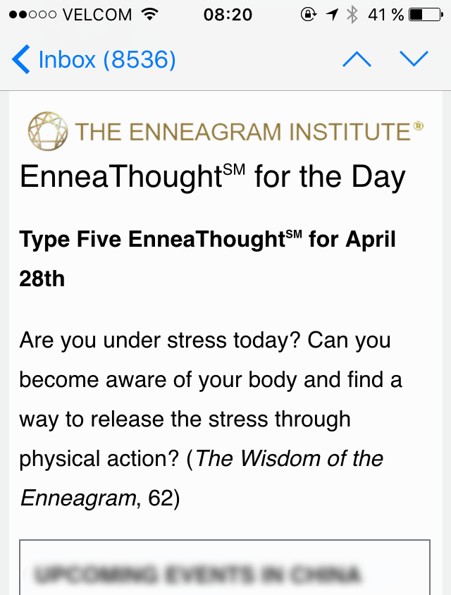 EnneaThought for the Day - Sometimes this tiny messages push hard my buttons and trigger me to get out of my comfort zone, realize my negative traits or remind me of my natural strengths. At least 30% of the messages are BS, but I filter them.