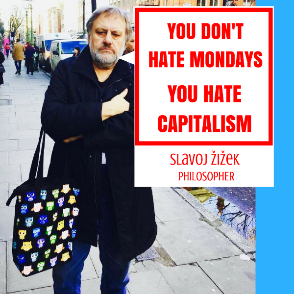 YOU DON'T HATE MONDAYSYOU HATE CAPITALISM (5).png