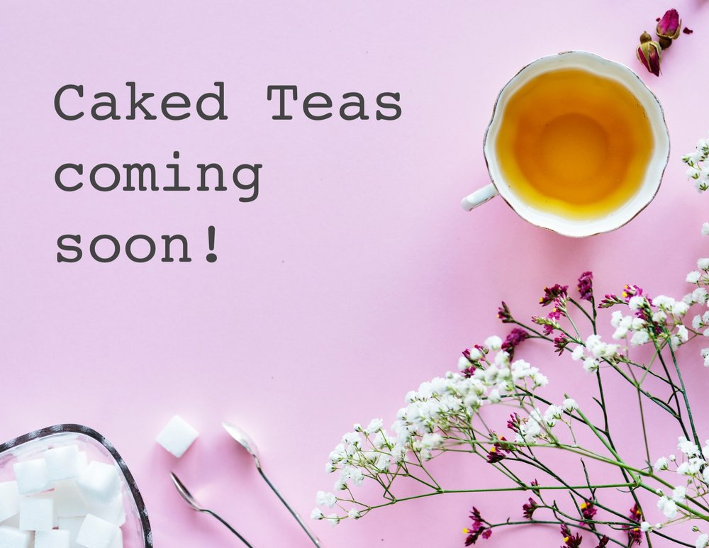 Caked-Teas-Coming-Soon