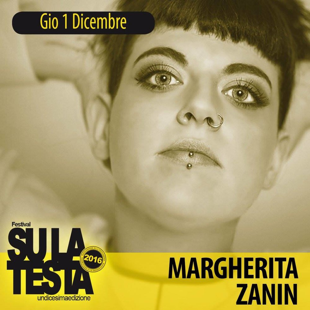 MARGHERITA ZANIN @ SU LA TESTA 2016