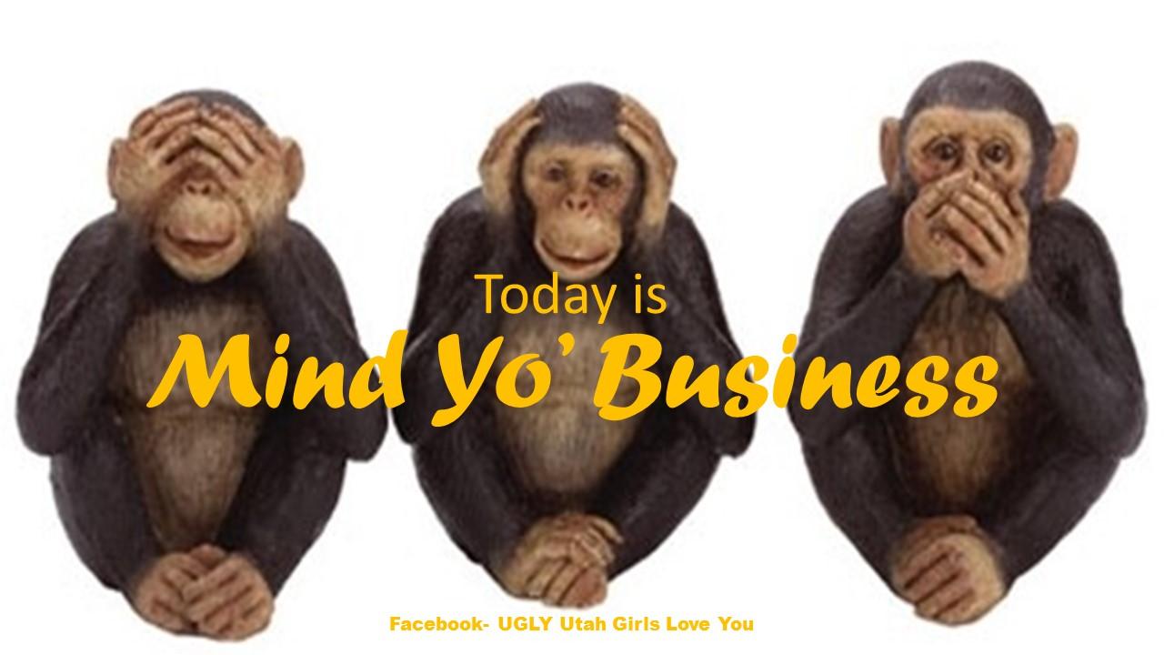 mind yo business