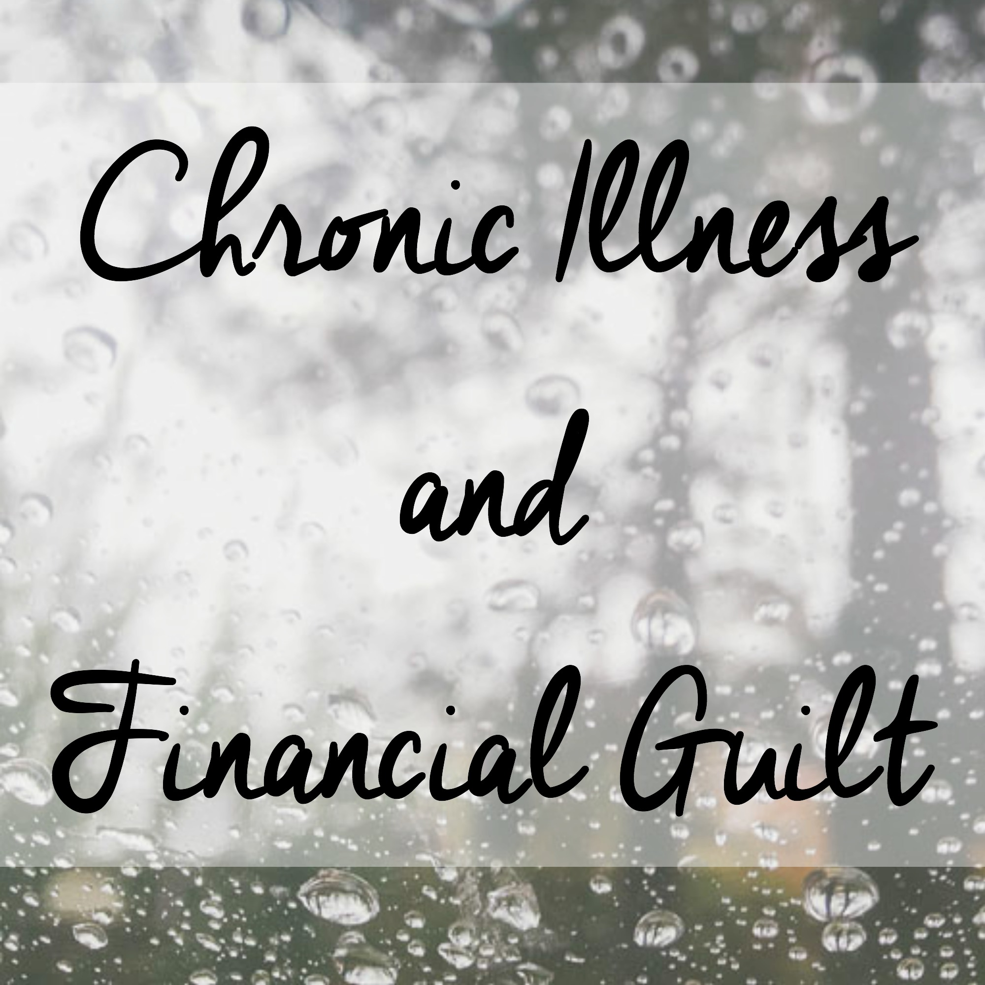 Chronic Illness and Financial Guilt
