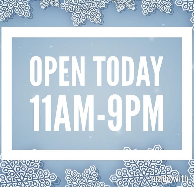 We are open Regular Hours today!