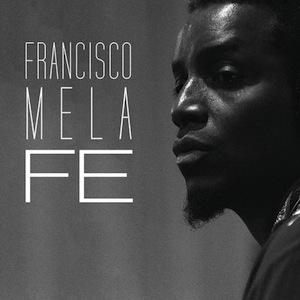 francisco-mela-fe