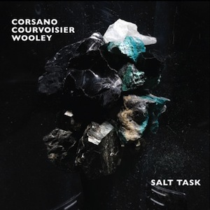 corsano-courvoisier-wooley-salt- task