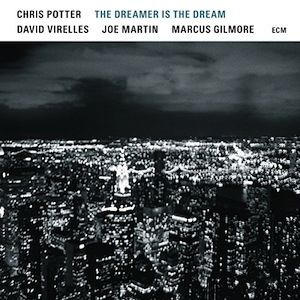 chris-potter-dreamer-dream