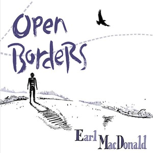 earl-macdonald-open-borders.jpg