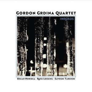 gordon-grdina-quartet-inroads.jpg