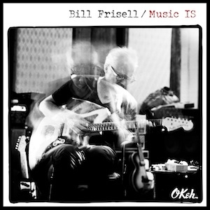 bill-frisell-music-is-album-review.jpg