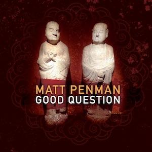 matt-penman-good-question.jpg