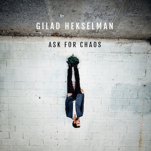 gilad-hekselman-ask-chaos.jpg