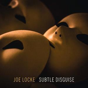 joe-locke-subtle-disguise.jpg
