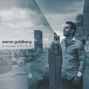Aaron Goldberg - At The Edge of The World — JazzTrail | NY Jazz