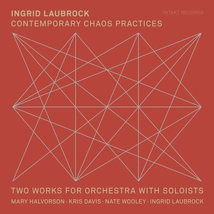 ingrid-laubrock-chaos-practices.jpg