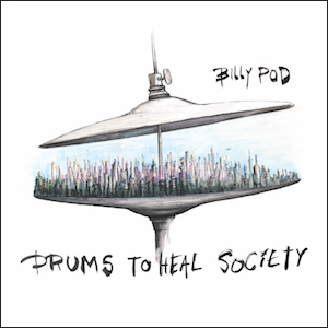 billy-pod-drums-heal-society.jpg