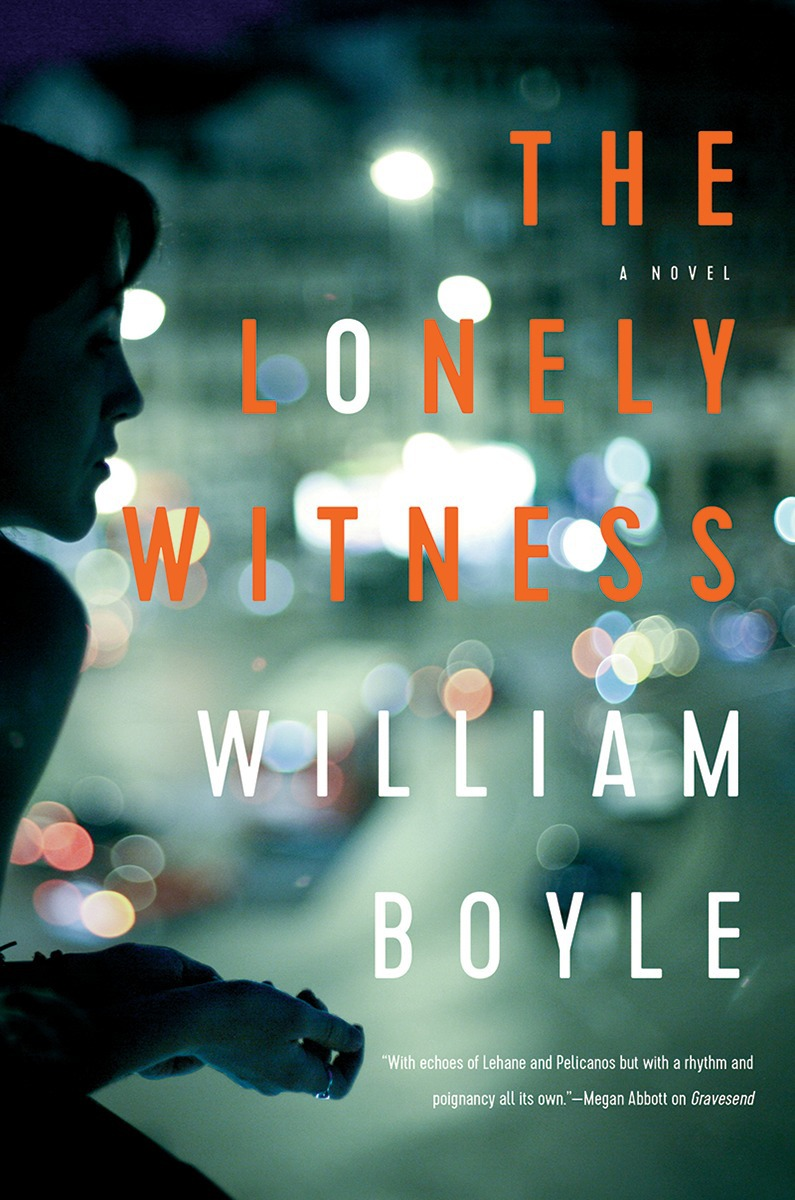 Book Review : William Boyle - The Lonely Witness (2018) — Dead End