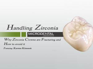 Handling Zirconia