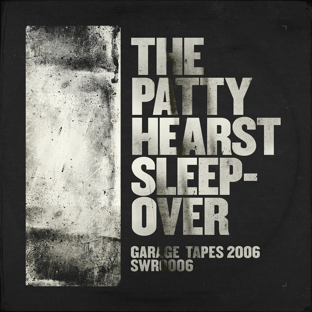 Garage Tapes 2006 - The Patty Hearst Sleepover