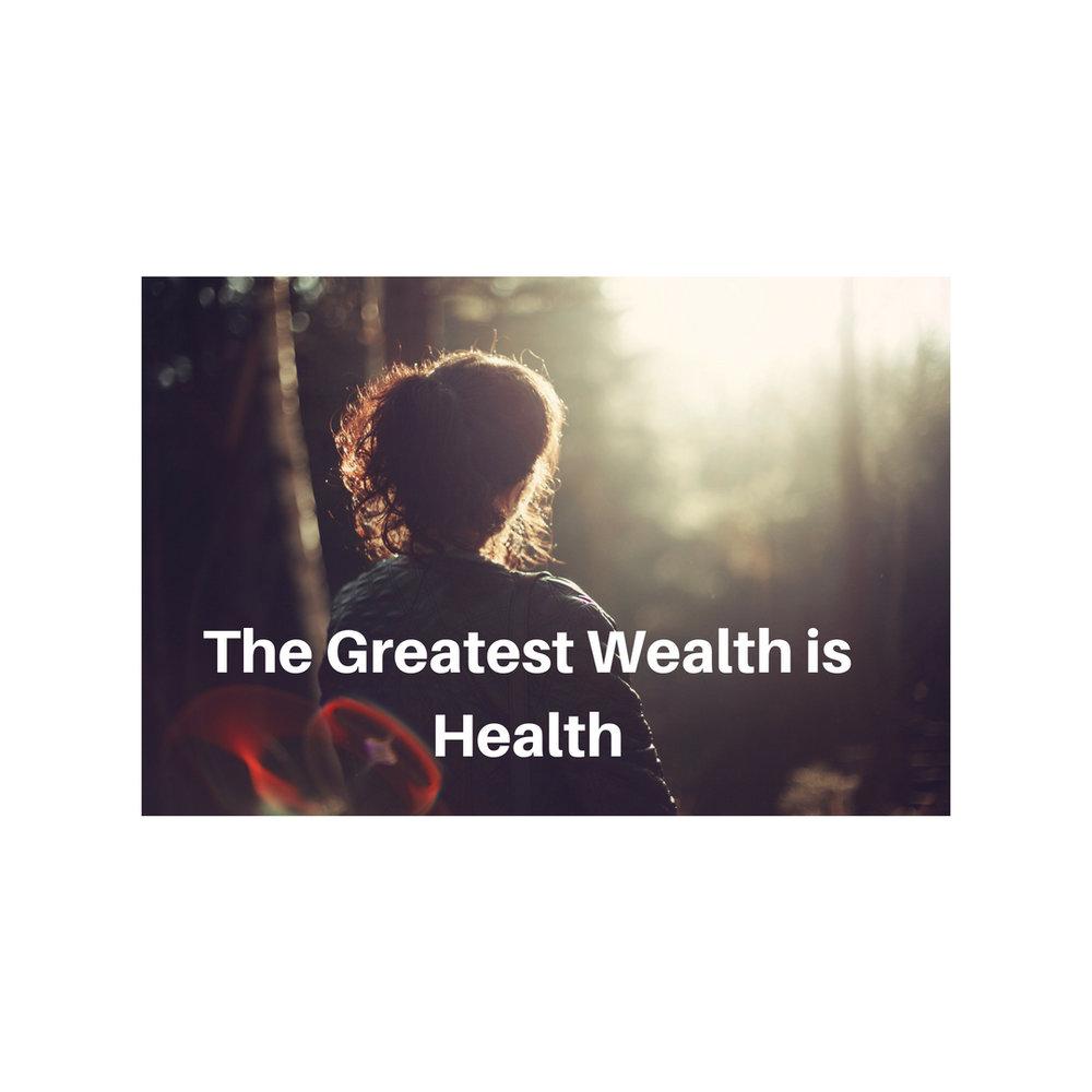 The Greatest Wealth is Health.jpg