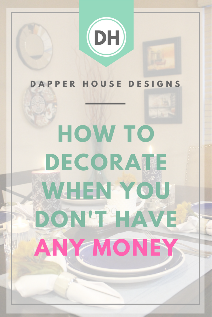 how to decorate when you don't have any money