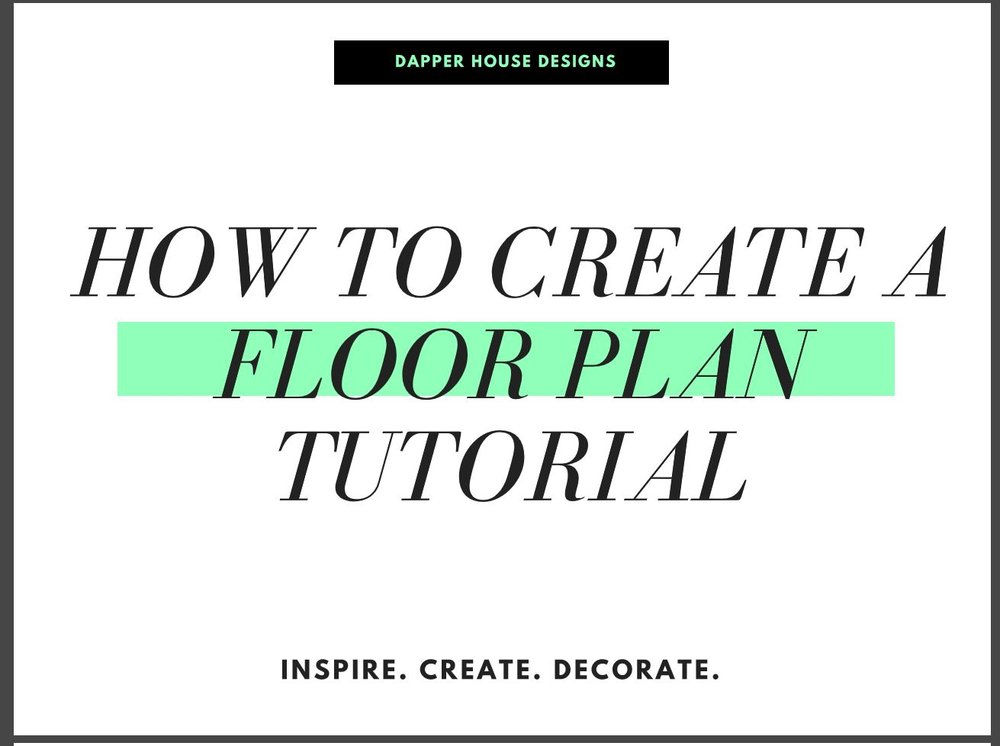 Dapper House Designs floorplan tutorial