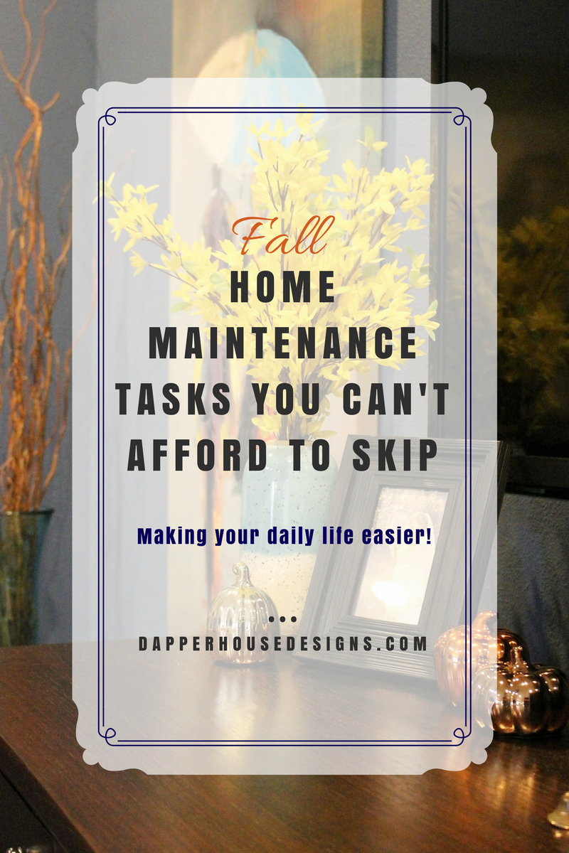 Fall Home Maintenance Tasks you can't afford to skip!.png