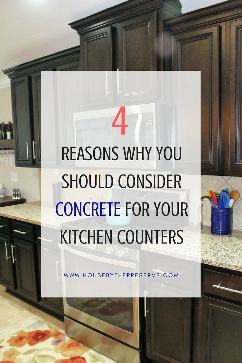 4 Reasons why you should consider concrete for your kitchen counters- House by the Preserve.png