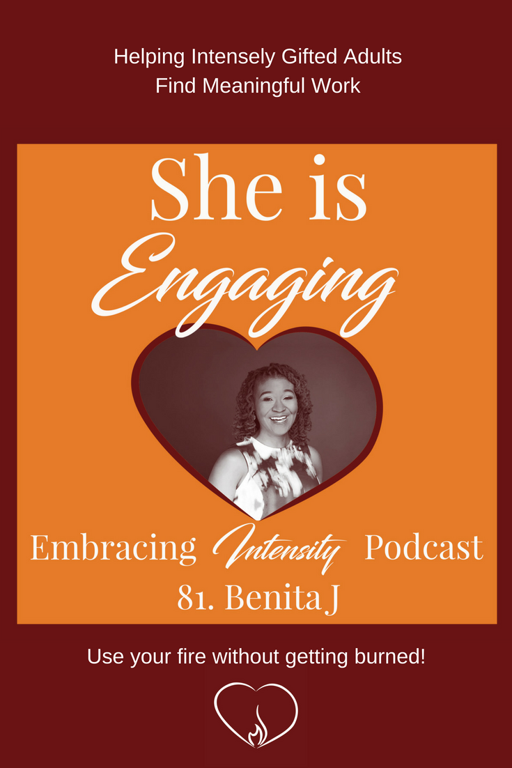 Helping Intensely Gifted Adults Find Meaningful Work with Benita J ~ Embracing Intensity Podcast 81