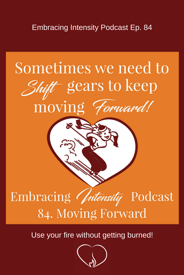 Embracing Intensity Podcast ep. 84 - Moving Forward