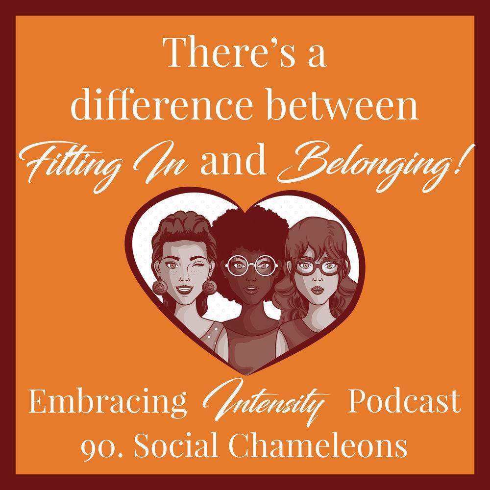 Social Chameleons - Embracing Intensity Podcast ep. 90