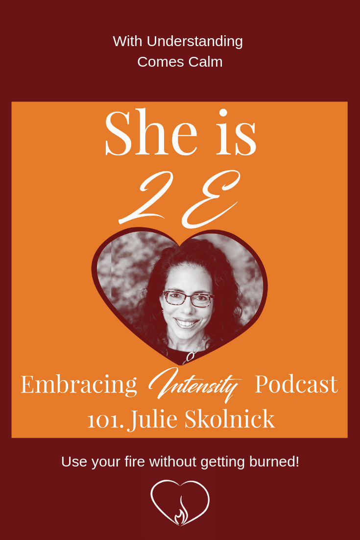 With Understanding Comes Calm with Julie Skolnick