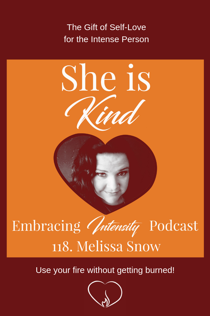 The Gift of Self-Love for the Intense Person with Melissa Snow
