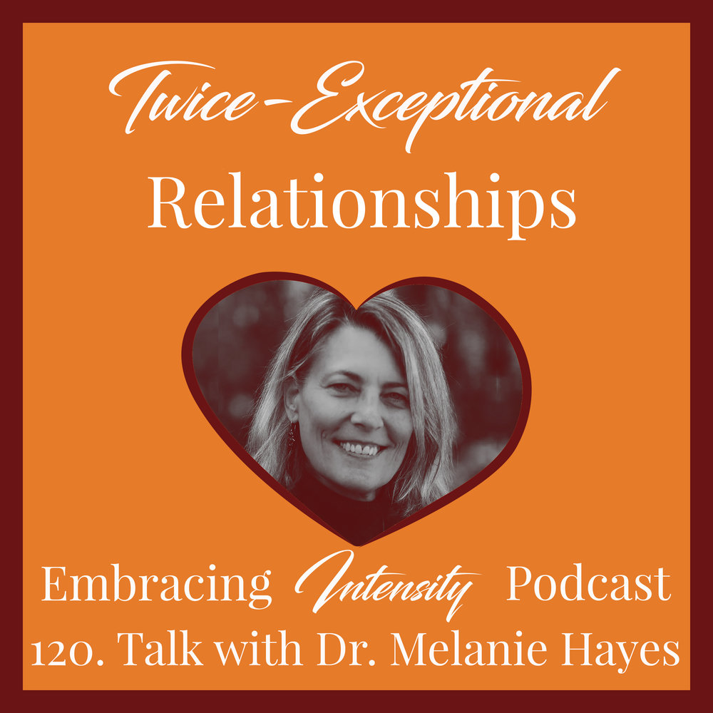 Twice Exceptional Relationships with Dr. Melanie Hayes