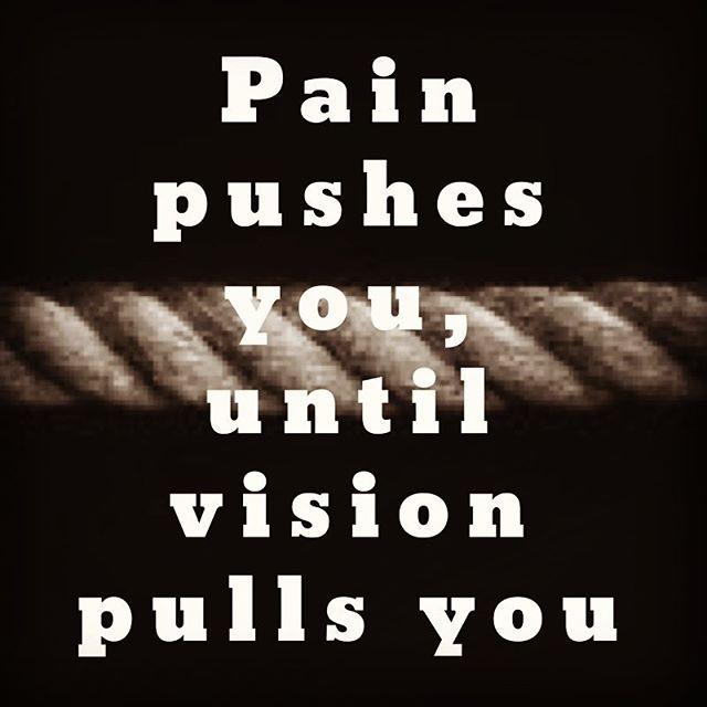 Pain pushes you, until vision pulls you. Write it down, make it plain, and look for every opportunity to live against the grain.  #process #growth #personaldevelopment