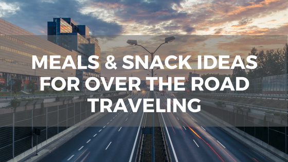 meal and snack ideas for OTR traveling.png