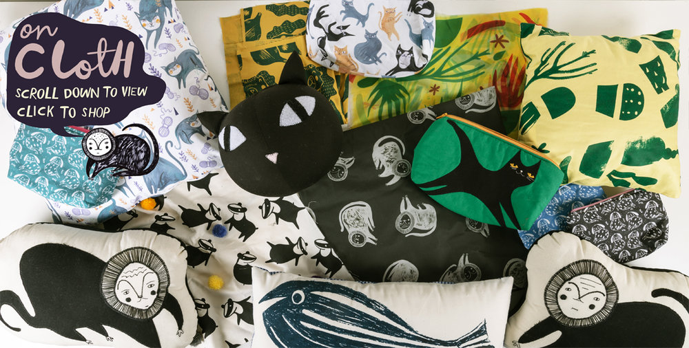 CLOTH:  Illustrated characters printed, applique and applied to a variety of handmade items - accessories and for the home, all printed and stitched in the UK. Available to purchase  here.
