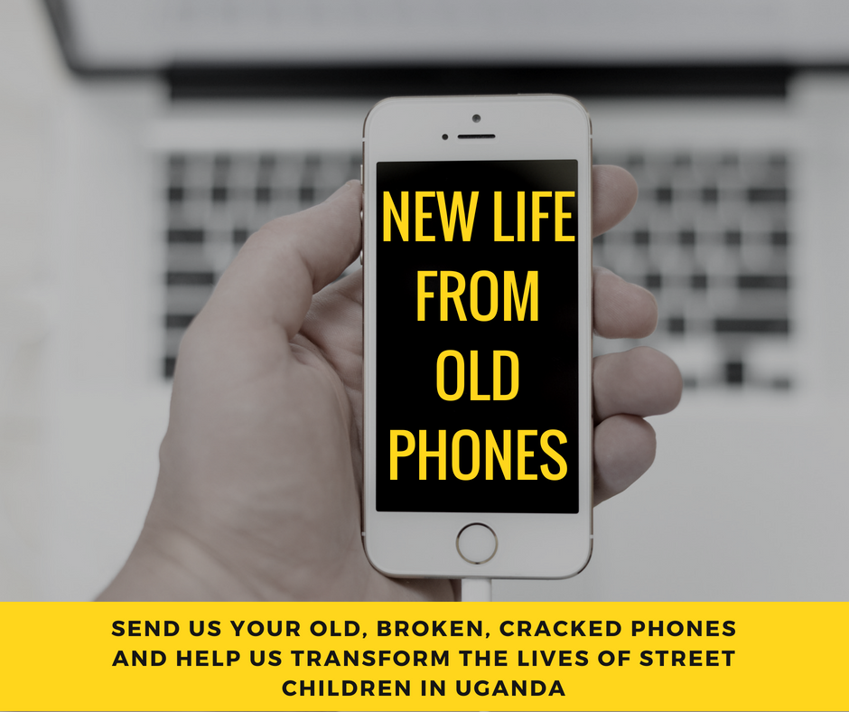 - Did you know that the old phone sitting in your bottom drawer gathering dust could raise money for street children in Uganda??