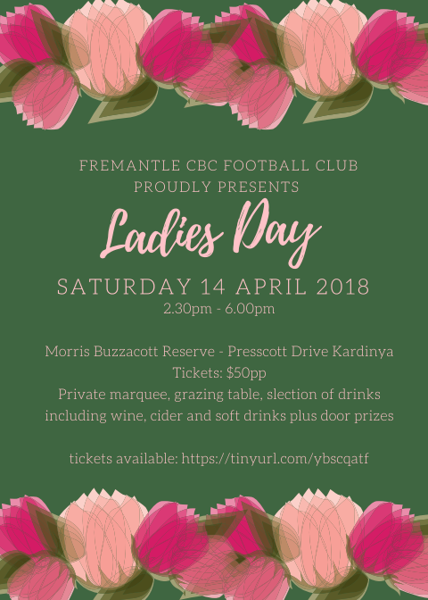 Ladies Day 2018 - Saturday 14 April 2018, 2.30pm - 6.00pm at Morris Buzzacott Reserve$50 per ticket which includes a private marquee; sparkling cocktail on arrival; delicious grazing table;live music; door prizes and a selection of drinks including wine, cider and soft drinks. Celebrations will continue on to the night!Buy your ticket here!