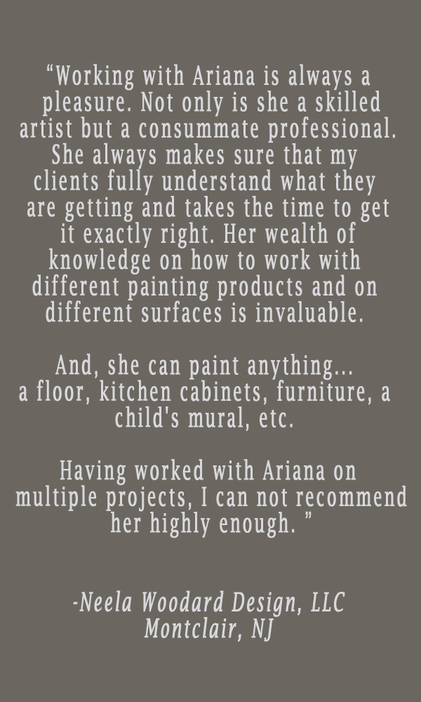 testimonial-ariana-hoffman-montclair-livingston-nj-faux-finisher-decorator-painter-specialty-cabinet-refinishing-furniture-walls-ceiling-paint-modern-metallic.jpg