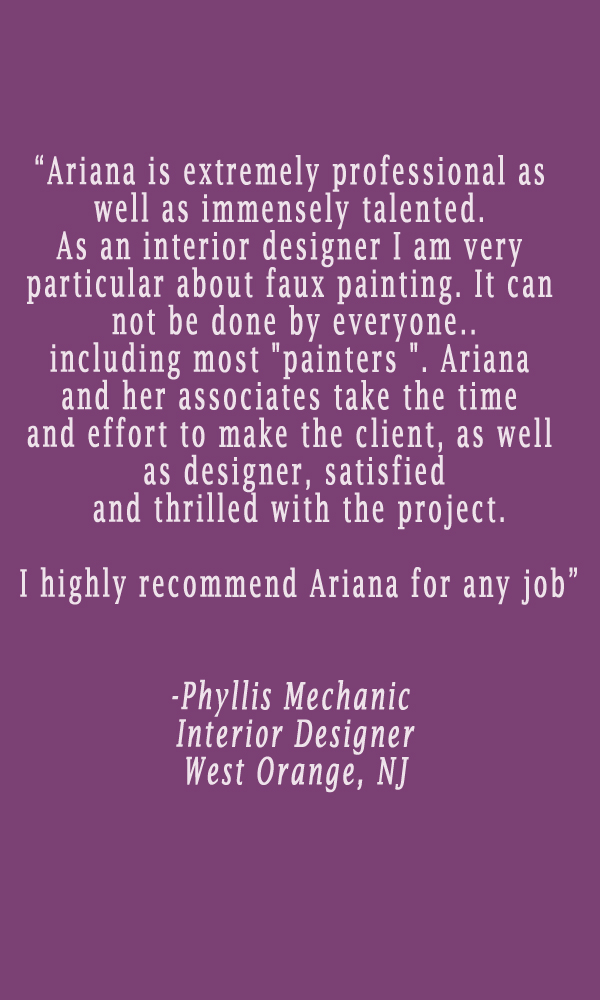 testimonial-ariana-hoffman-nj-west-orange-faux-finisher-decorative-painter-specialty-faux-muralist-cabinet-refinishing-furniture-benjamin-mmore-metallic-contemporary-modern.jpg