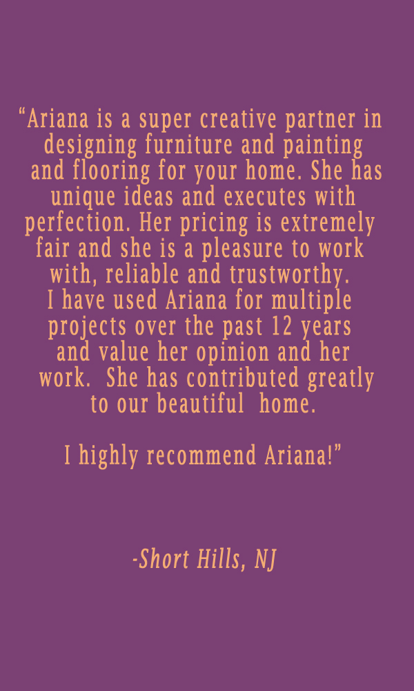testimonial-ariana-hoffman-nj-montclair-decorative-paint-finish-specialty-artist-short-hills-livingston-furniture-refinishing-faux-mural-metallic-stencil.jpg