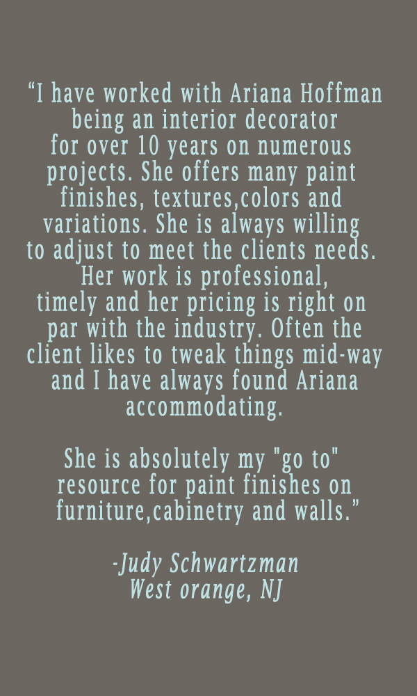 testimonial-ariana-hoffman-montclair-nj-west-orange-faux-finisher-decorative-painter-muralist-artist-furniture-walls-paint.jpg