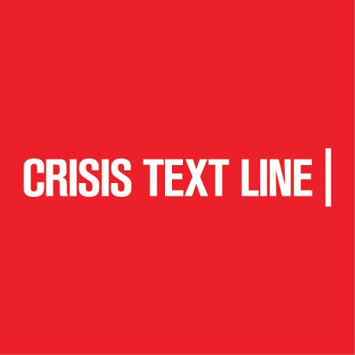 Crisis Text Line       Text HOME to            741741 - Text the Crisis Text Line to talk to a trained counselor. It's free, confidential, and available 24/7.