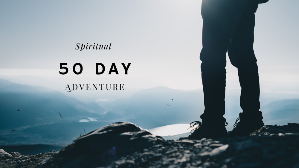 Join us while we embark on a 50 day spiritual day adventure as a congregation!